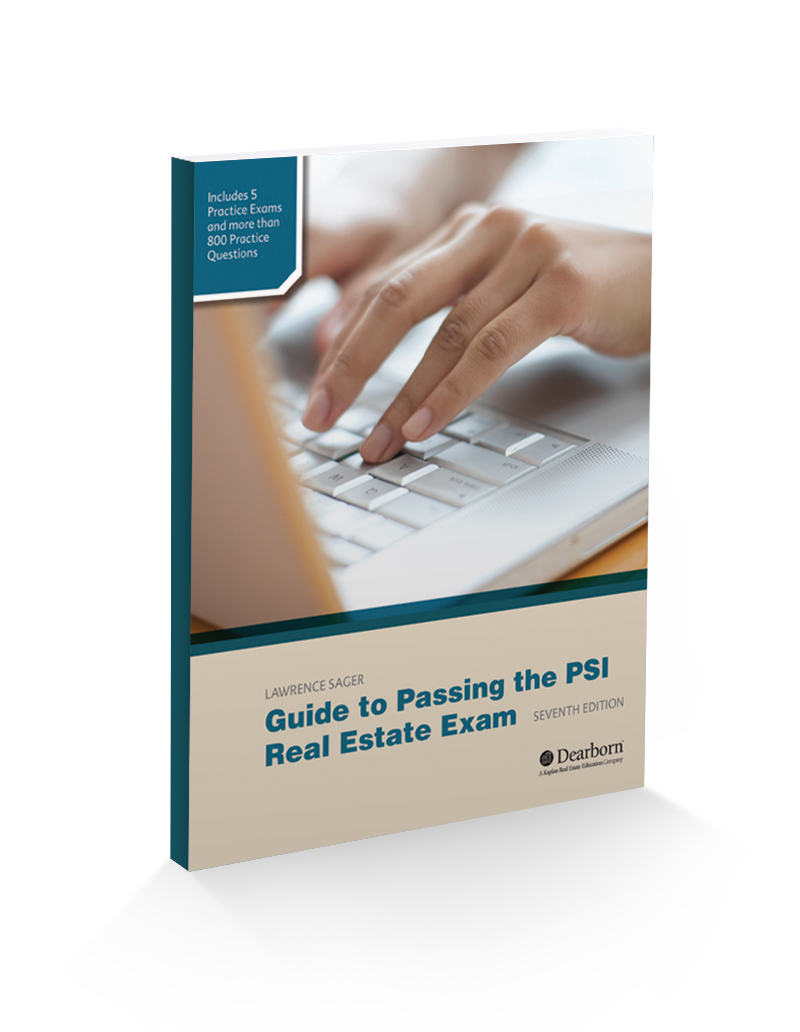 Just Released: Guide to Passing the PSI Real Estate Exam, 7th Edition –  Dearborn Real Estate Education